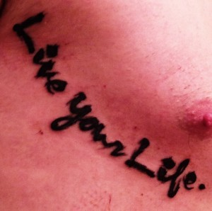 Live your Life tattoo